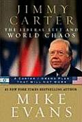 Jimmy Carter the Liberal Left & World Chaos A Carter Obama Plan That Will Not Work