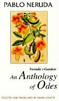 Nerudas Garden An Anthology Of Odes