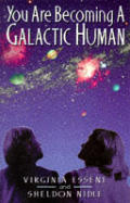 You Are Becoming A Galactic Human