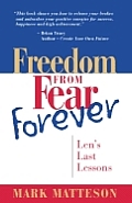 Freedom from Fear Forever: Len's Last Lessons
