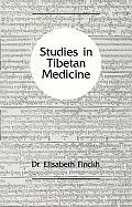 Studies In Tibetan Medicine