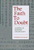 Faith To Doubt Glimpses Of Buddhist Un