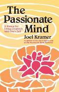 Passionate Mind A Manual For Living Crea