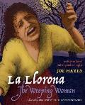 La Llorona The Weeping Woman An Hispanic Legend Told in Spanish & English