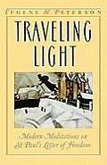 Traveling Light Modern Meditations on St Pauls Letter of Freedom