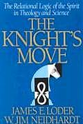 Knights Move The Relational Logic of the Spirit in Theology & Science