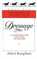 Dressage A Guidebook For The Road To Suc