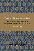 Tales of Times Now Past, Volume 9: Sixty-Two Stories from a Medieval Japanese Collection