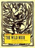 Wild Muir Twenty Two Of John Muirs