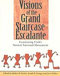 Visions of the Grand Staircase Escalante