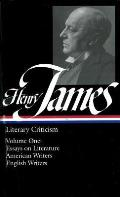 Henry James Literary Criticism Essays on Literature American Writers English Writers