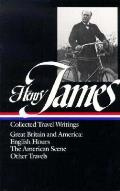 Henry James Collected Travel Writings Great Britain & America