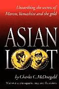 Asian Loot Unearthing the Secrets of Marcos Yamashita & the Gold