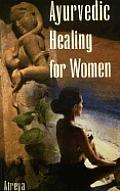 Ayurvedic Healing for Women Herbal Gynecology