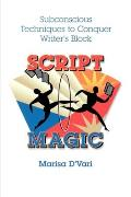 Script Magic Subconscious Techniques to Conquer Writers Block