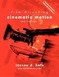 Film Directing Cinematic Motion A Workshop for Staging Scenes