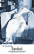 Savitri A Legend & a Symbol New U S Edition