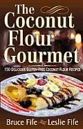 The Coconut Flour Gourmet: 150 Delicious Gluten-Free Coconut Flour Recipes