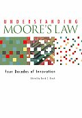 Understanding Moore's Law: Four Decades of Innovation