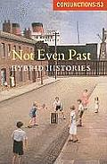 Conjunctions 53 Not Even Past Hybrid Histories