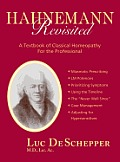 Hahnemann Revisited a Textbook of Classical Homeopathy for the Professional