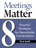 Meetings Matter 8 Powerful Strategies for Remarkable Conversations