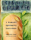 Keys To The Open Gate A Womans Spirit