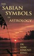 Sabian Symbols in Astrology Illustrated by 1000 Horoscopes of Well Known People