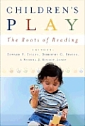 Childrens Play The Roots Of Reading
