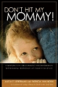 Dont Hit My Mommy A Manual for Child Parent Psychotherapy with Young Witnesses of Family Violence