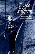 Peace Pilgrim Her Life & Work in Her Own Words
