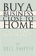 Buy a Business Close to Home