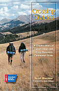 Crossing Divides A Couples Story of Cancer Hope & Hiking Montanas Continental Divide