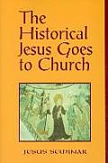 Historical Jesus Goes To Church