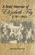 A Brief Memoir of Elizabeth Fry