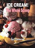 Ice Cream The Whole Scoop