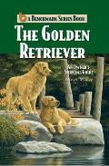 Golden Retriever: An Owners Survival Guide