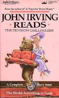 John Irving Reads the Pension Grillparzer: A Complete Story from the World According to Garp (Plants & Gardens)