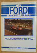 Ford that Beat Ferrari A Racing History of the Ford GT40
