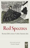 Red Spectres: Russian 20TH-century Gothic-fantastic Tales