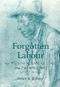 Forgotten Labour: the Wiltshire Agricultural Worker and His Environment