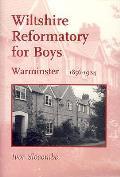 Wiltshire Reformatory for Boys, Warminster, 1856-1924