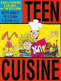 Teen Cuisine: Cool Cooking for Kids in the Kitchen