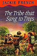 The Tribe That Sang to Trees