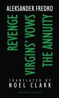 Aleksander Fredro: Revenge; Virgin's Vows; The Annuity