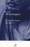 Absolute Monologues European Classics For Men