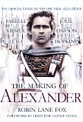 Making Of Alexander Official Guide To The Epic