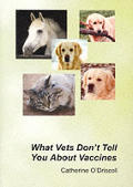 What Vets Dont Tell You About Vaccines