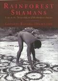Rainforest Shamans: Essays on the Tukano Indians of the Northwest Amazon
