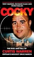 Cocky: The Rise and Fall of Curtis Warren Britain's Biggest Drug Baron